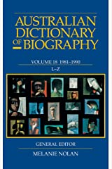 Australian Dictionary of Biography Volume 18: 1981–1990 L–Z Hardcover