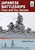 Japanese Battleships: Fuso and Ise Classes
