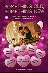Something Old, Something New: An Anthology of Indian Second Chance Romance Novellas Kindle Edition