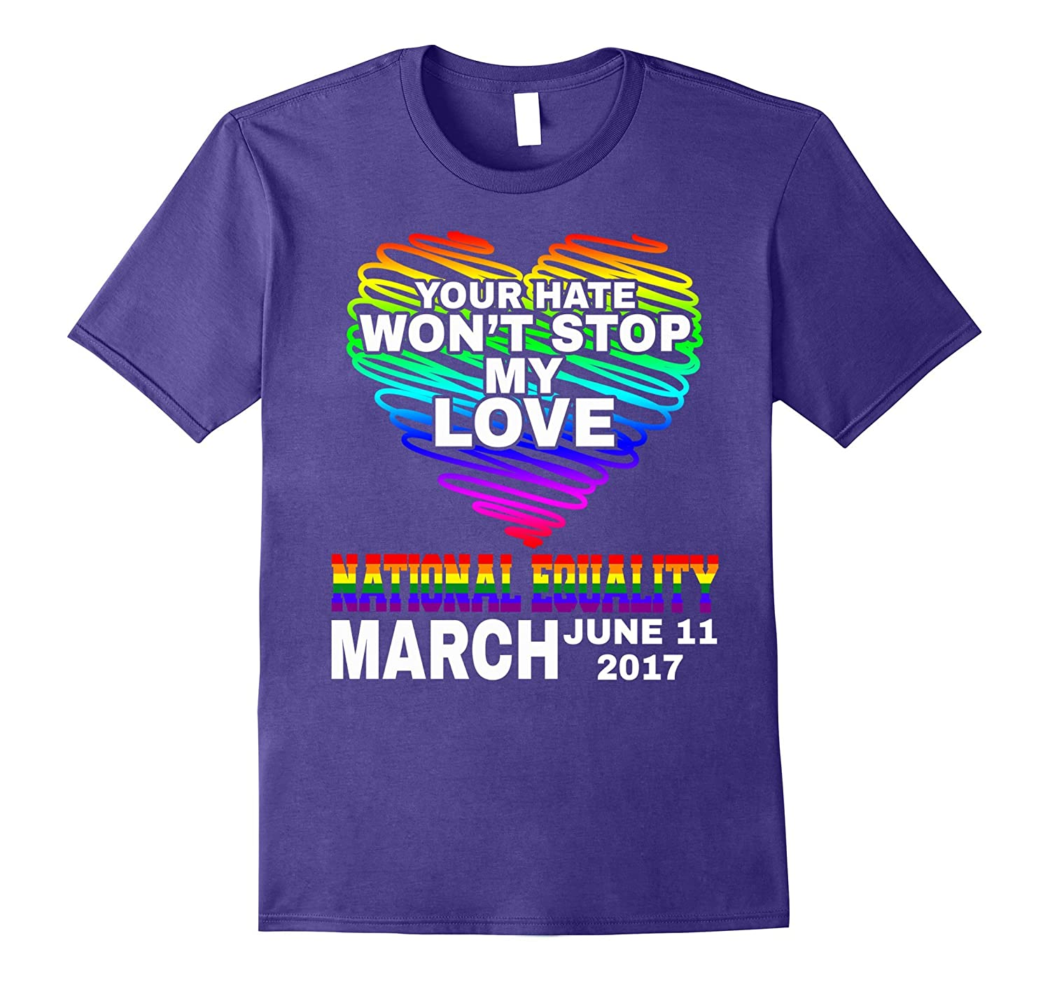 Your Hate Wont Stop My Love National Gay Pride Shirt-CD