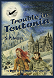 Trouble in Teutonia (English Edition)