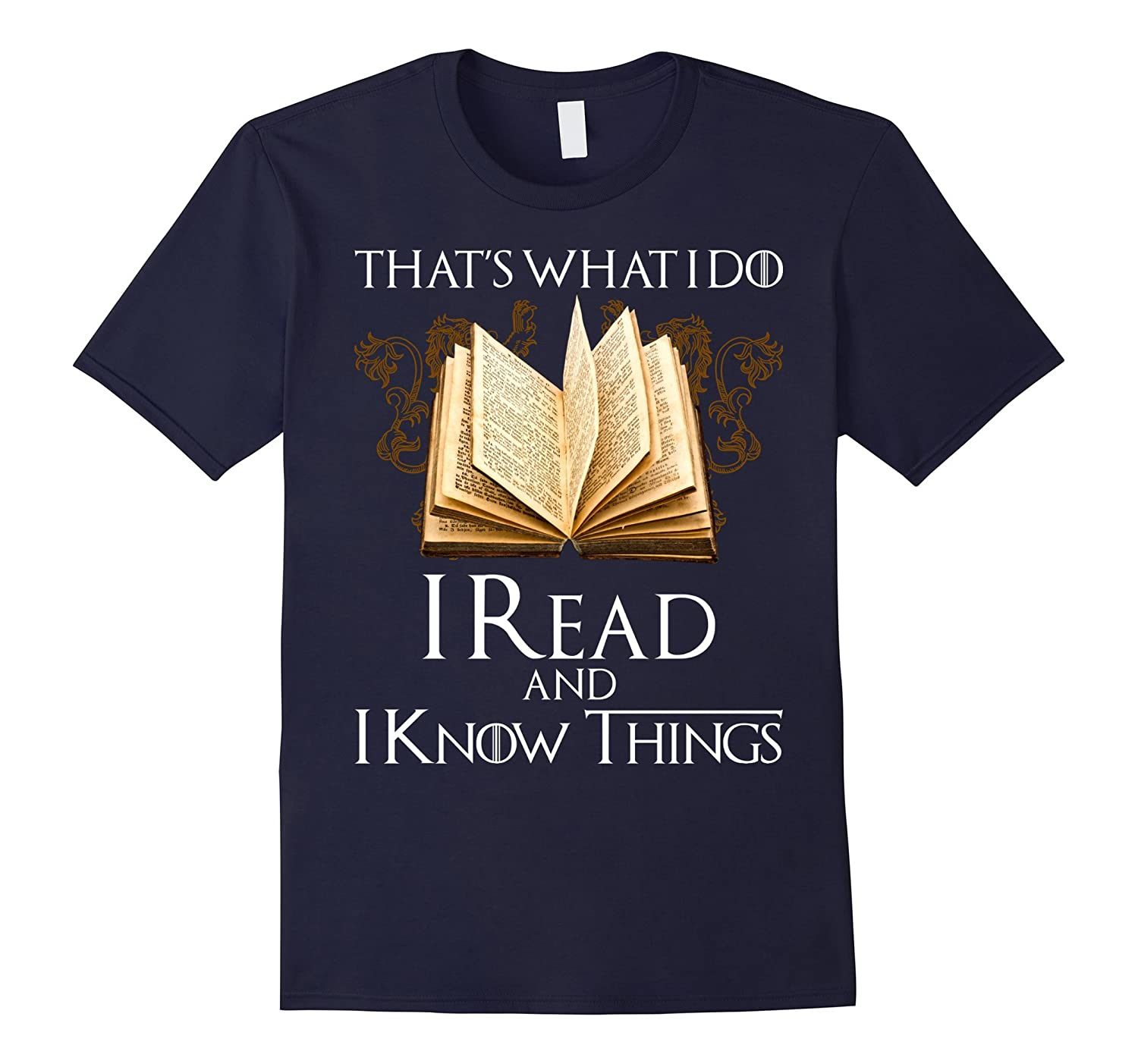 That's what I do I Read and I Know Things Tshirt-BN