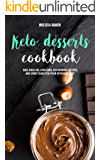 Keto Desserts Cookbook: Easy, High-Fat, Low-Carb, Fat-Burning Recipes, and Sweet Ideas for Your Ketogenic Diet