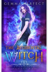 The Accidental Witch (The Chronicles of the Accidental Witch Book 1) Kindle Edition