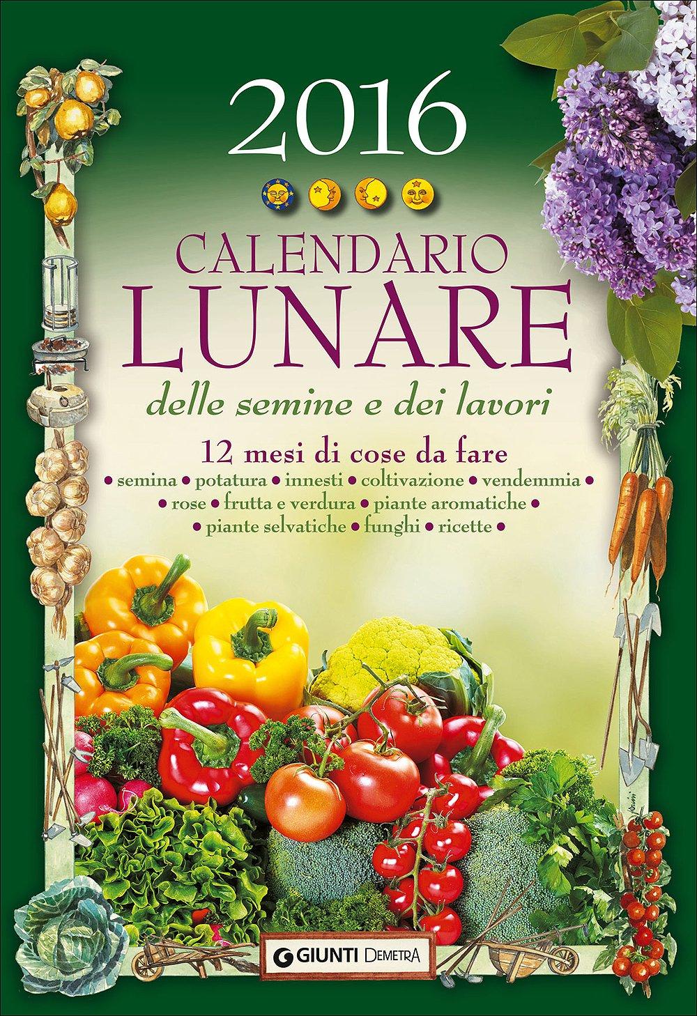 Calendario Lunare Per Semina.Amazon It Calendario Lunare Delle Semine E Dei Lavori 2016