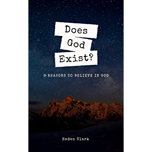 Does God Exist?: 8 Reasons to Believe in God (Questions Book 1)