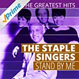 The Greatest Hits: The Staple Singers - Stand by Me
