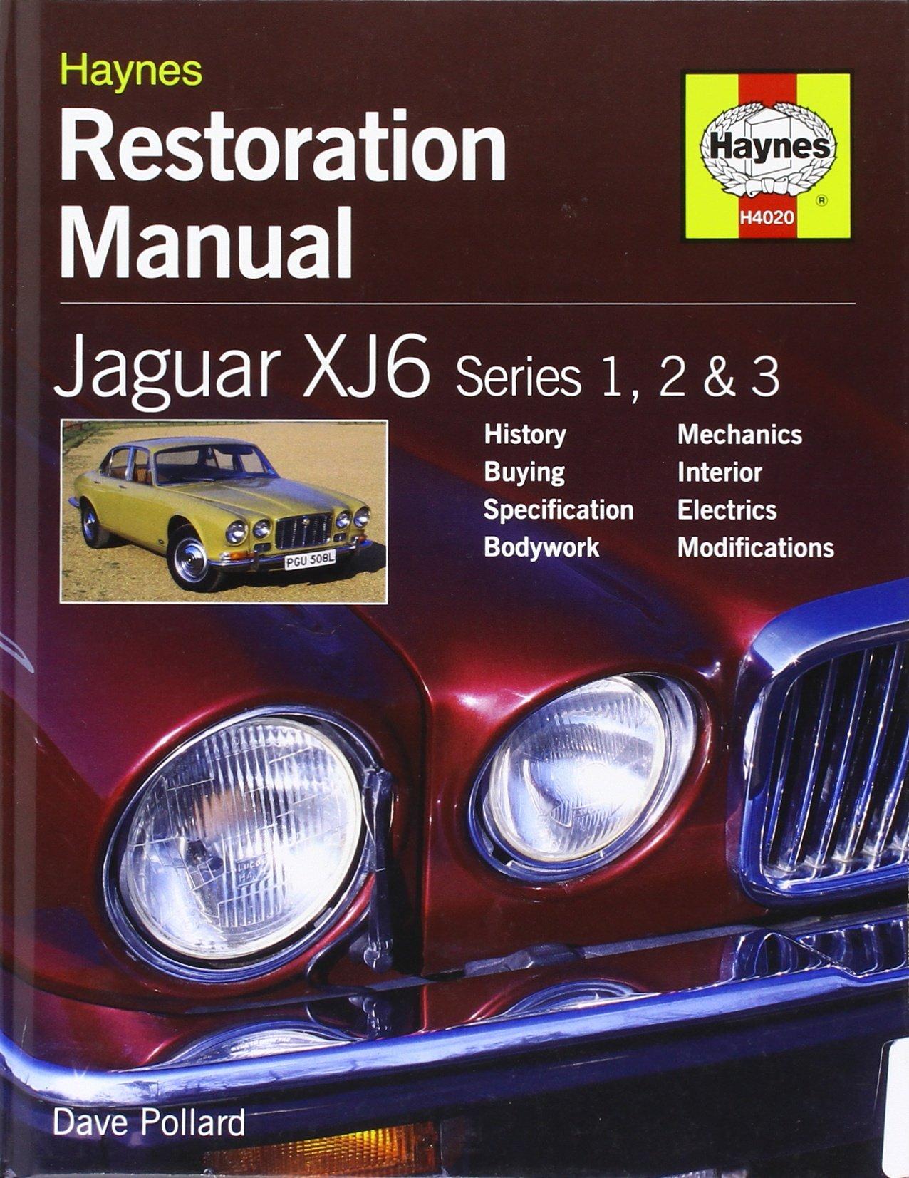 Restoration Manual Jaguar Xj6 Series 123: Amazon.co.uk: Dave Pollard, Steve  Rendle: 9780857337887: Books
