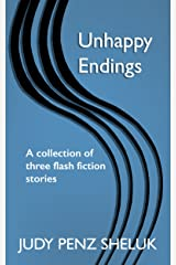 Unhappy Endings: A collection of three flash fiction stories
