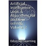 Artificial Intelligence - Logic & Algorithms for problem solving Volume 2 (AI)