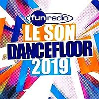 Le son dancefloor 2019 [Explicit]
