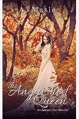The Anguished Queen: An Annarii Fae Prequel Novella