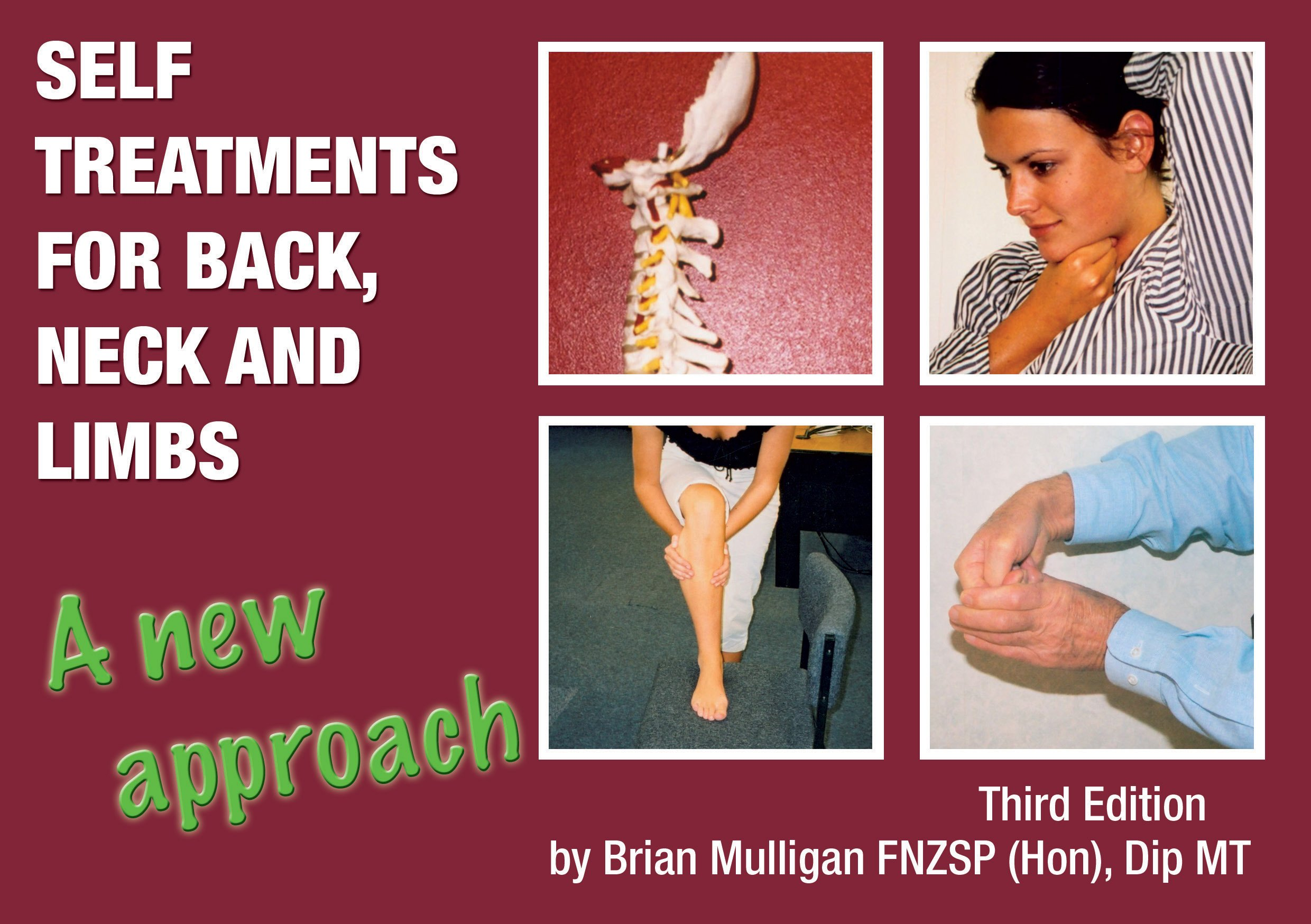 Self Treatments for Back, Neck and Limbs Third Edition (Self Treatments for  Back, Neck and Limbs A New Approach (8542-3): Brian Mulligan:  9781877520099: ...