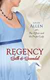 The Officer And The Proper Lady (Regency Silk & Scandal Book 7)