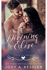 Divining Elise: Granite Lake Romance Kindle Edition