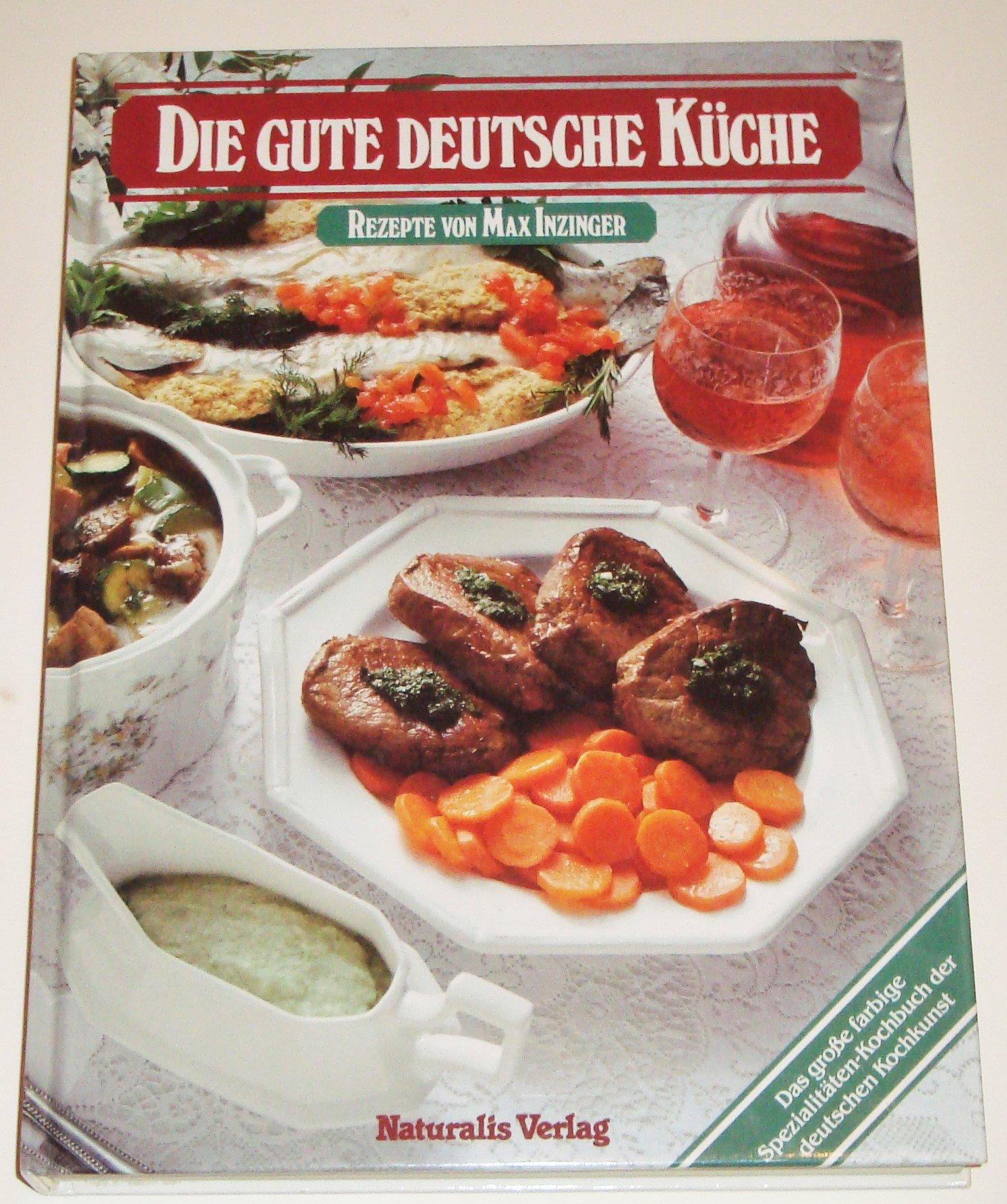 Die gute deutsche Küche: Amazon.de: Max Inzinger: Bücher