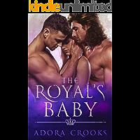 The Royal's Baby: A MMF Ménage Royal Romance (The Royal's Love Book 2)