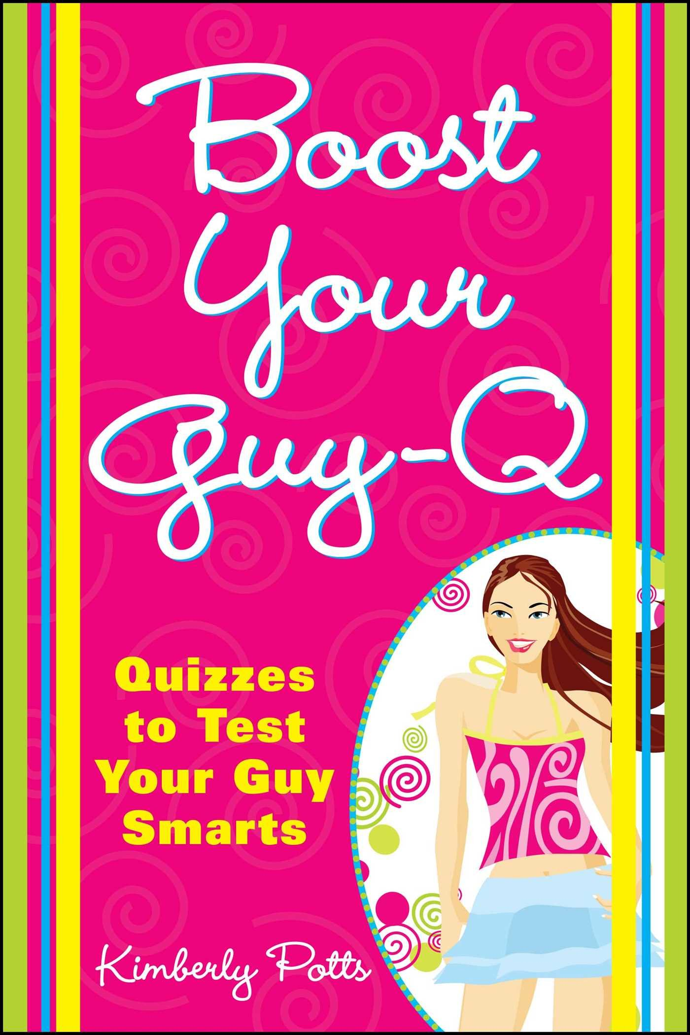 Boost Your Guy-Q: Quizzes to Test Your Guy Smarts: Amazon co