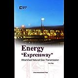 """能源输送的""""高速公路""""-西气东输(中国创造系列)(英文版)"""