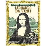 Leonardo Da Vinci (Amazing & Extraordinary Facts)