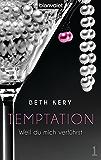 Temptation 1: Weil du mich verführst