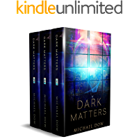 The Dark Matters Trilogy: A Dystopian Science Fiction Technothriller book cover