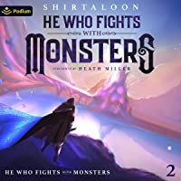 He Who Fights with Monsters 2: A LitRPG Adventure: He Who Fights with Monsters, Book 2
