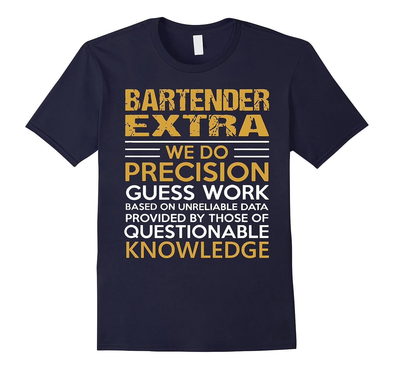 Bartender Extra We Do Precision T-Shirts-BN