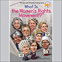 What Is the Women's Rights Movement?: What Was?