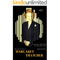 MARGARET THATCHER: The Iron Lady. The Entire Life Story. Biography, Facts & Quotes (Great Biographies Book 17)