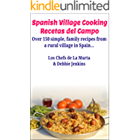Spanish Village Cooking - Recetas del Campo: Over 150 simple, family recipes from a rural village in Spain... (Spanish…