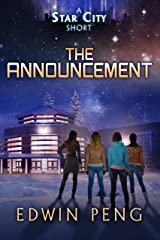 The Announcement: A Young Adult Sci-Fi Adventure (Star City) Kindle Edition