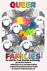 Queer Families: An LGBTQ+ True Stories Anthology Kindle Edition