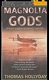 Magnolia Gods (River Sunday Romance Mysteries Book 2) (English Edition)