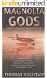 Magnolia Gods (River Sunday Romance Mysteries Book 2)