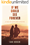 If We Could See Forever: A Tale of Love and Longing