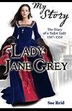 My Story: Lady Jane Grey (My Royal Story)
