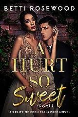 A Hurt So Sweet Volume Two: A Dark High School Bully Romance (Elite of Eden Falls Prep Book 2) Kindle Edition