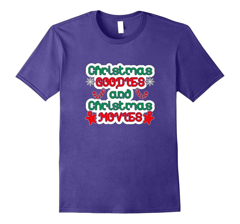 Christmas Goodies and Christmas Movies Funny T Shirt-Art