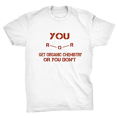 458b324a Pixelated Jetstream You Ether Get Organic Chemistry Funny T-Shirt (White, S)