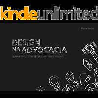 Design na Advocacia: Marketing, Estratégias, Materiais Vísuais...