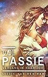 Vol passie verlang ik naar jou (Luna-serie Book 1)