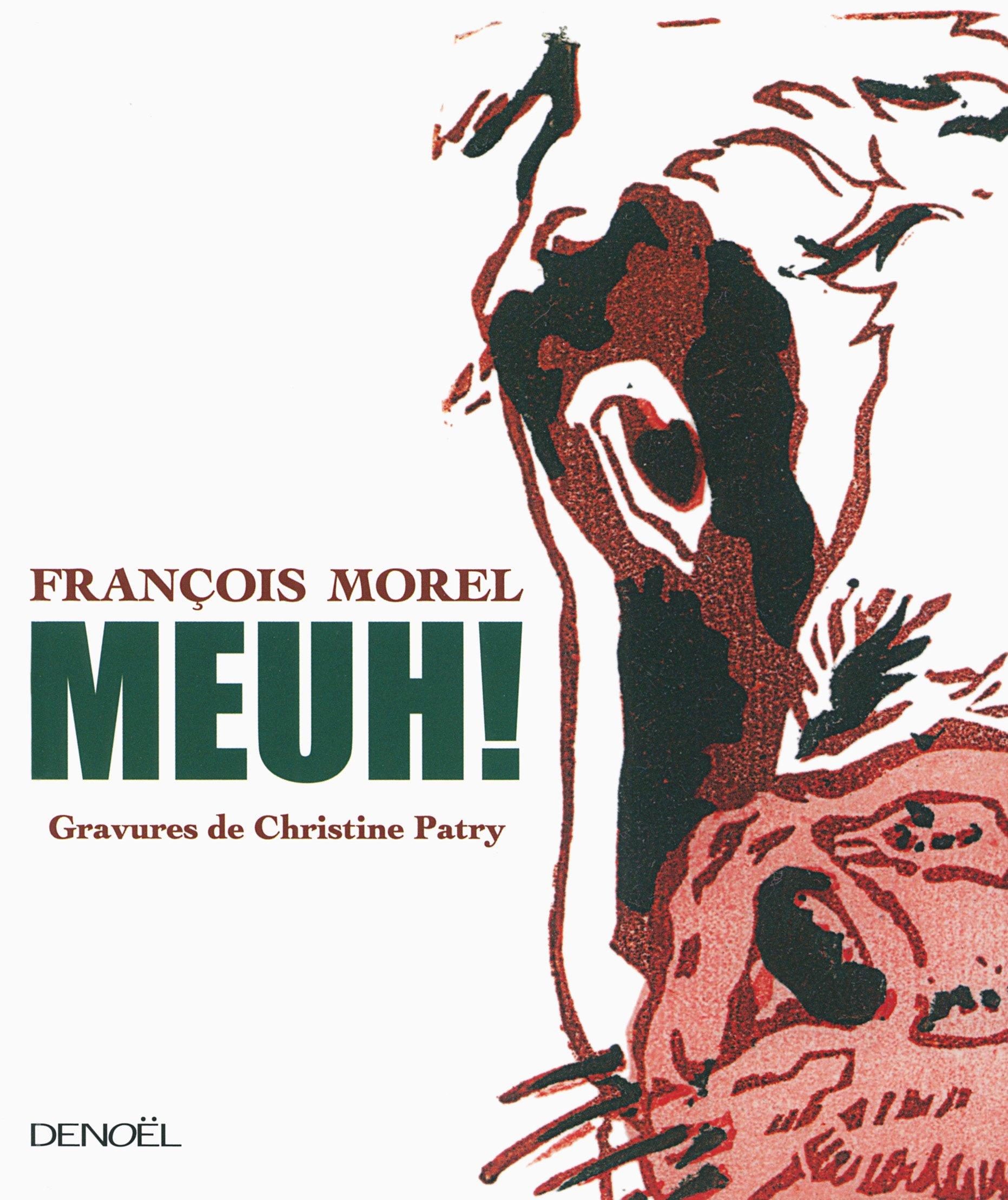 Amazon.fr - Meuh ! - Morel, François, Patry, Christine - Livres