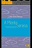 A mente serena: Uma nova forma de pensar, uma nova forma de viver
