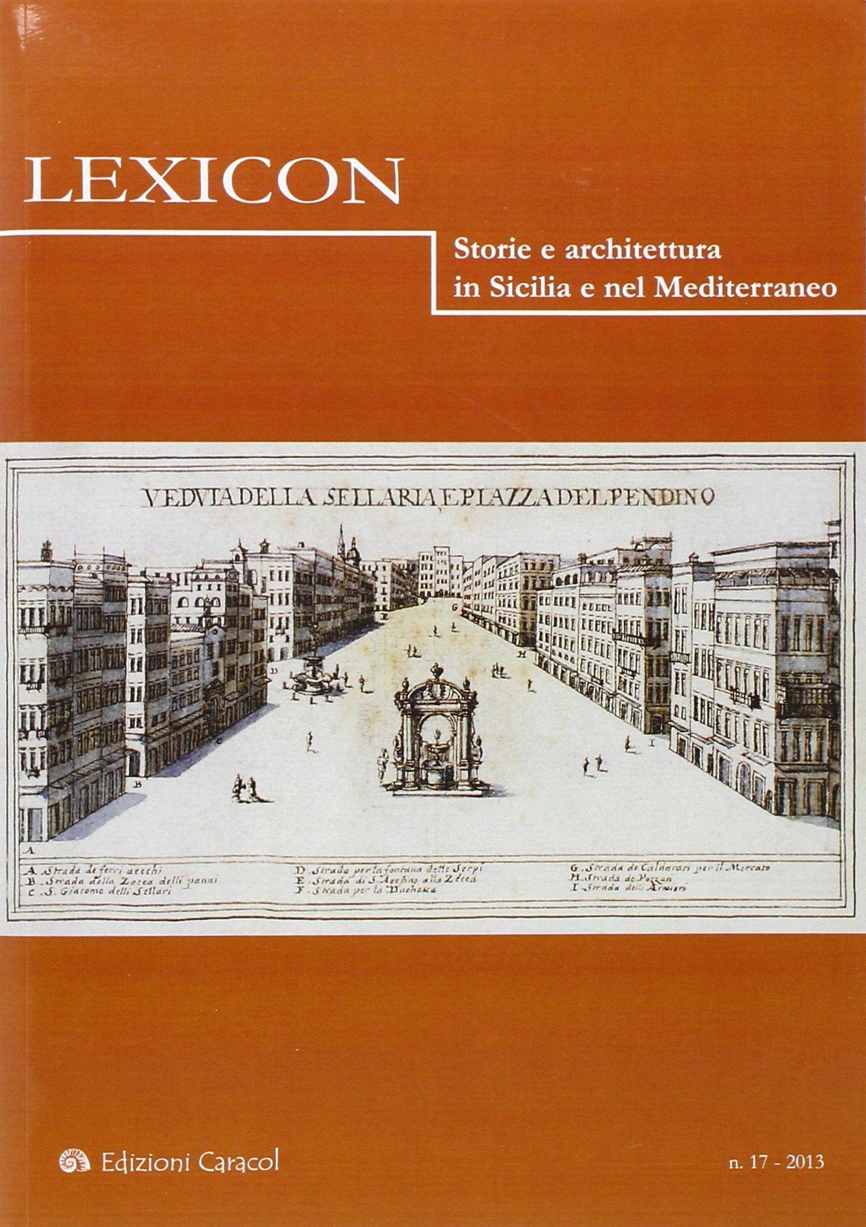 Download Lexicon. Storie e architettura in Sicilia e nel Mediterraneo (2013) vol. 17 pdf epub