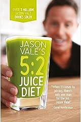 Jason Vale's 5:2 Juice Diet Kindle Edition