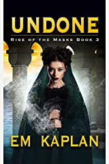Undone (Rise of the Masks Book 3) Kindle Edition