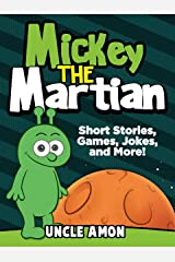 Mickey the Martian: Short Stories, Games, Jokes and More! (Fun Time Reader Book 43) Kindle Edition