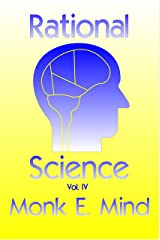 Rational Science Vol. IV Kindle Edition