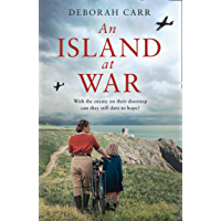 An Island at War: A gripping and emotional World War Two historical fiction novel